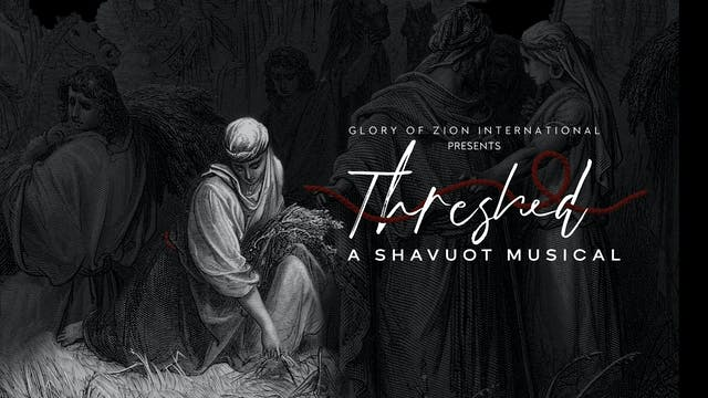 Threshed: A Shavuot Musical (05/14)