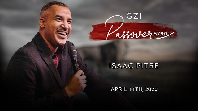 Passover 2020 - (04/11) - Isaac Pitre