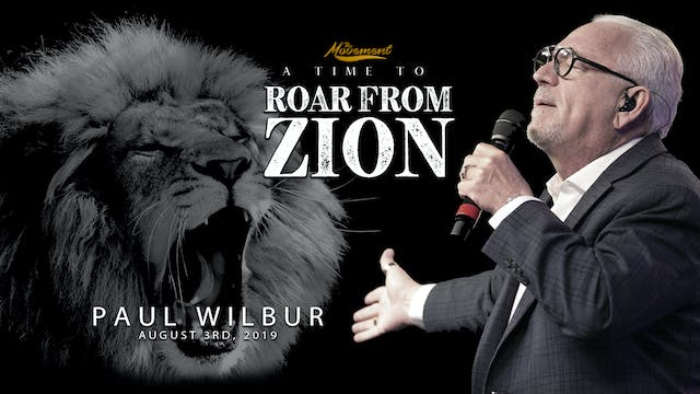 A Time to Roar from Zion - Saturday Morning - Paul Wilbur