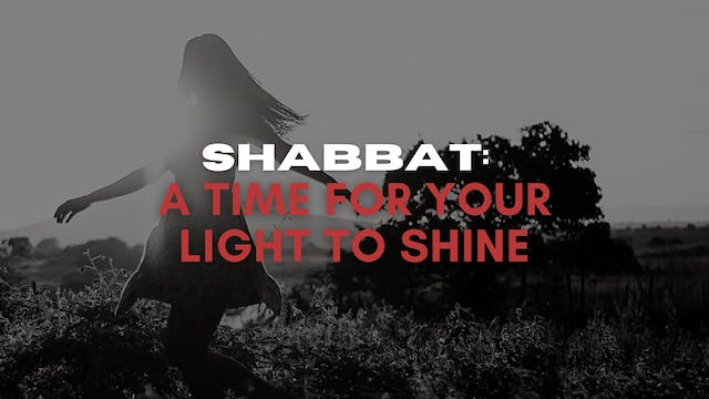 Shabbat: A Time for Your Light to Shi...