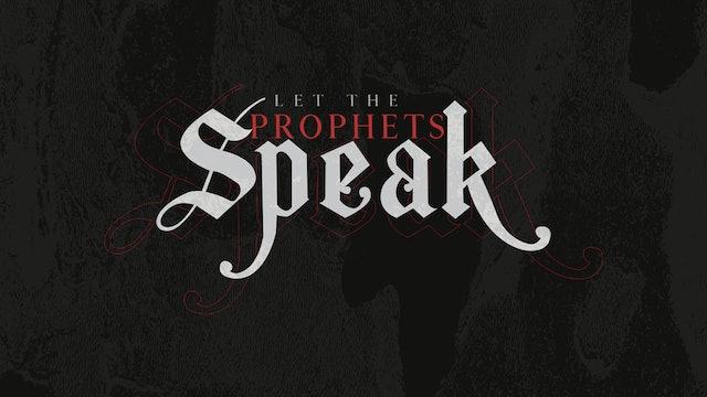 Let the Prophets Speak: Session 2 (8/09)
