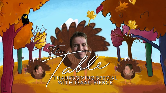 The Table - Thanksgiving Special with Isaac Pierce