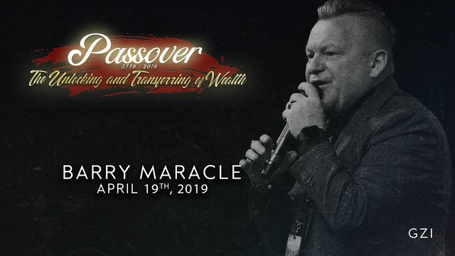 Passover 5779 - Session 4 (4/19) - Barry Maracle
