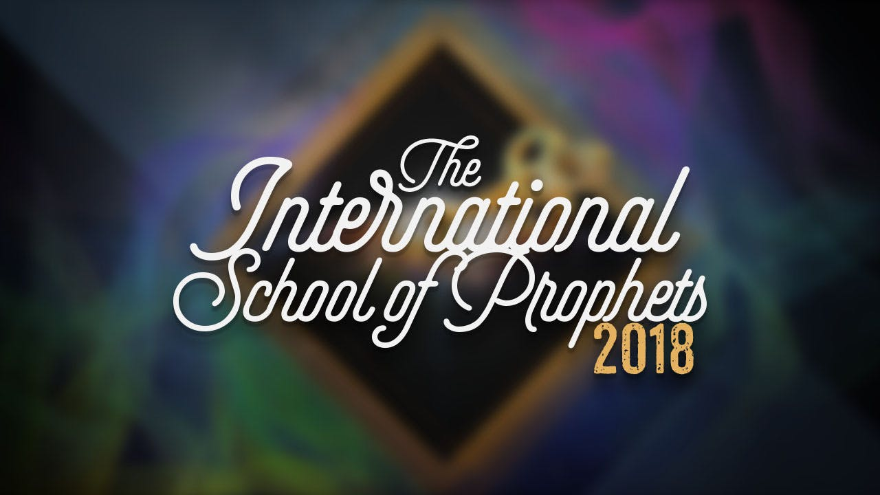 International School of Prophets 2018