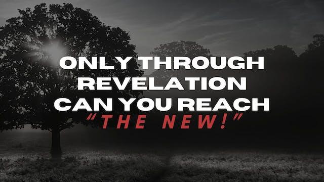 Through Revelation You Can Reach the ...