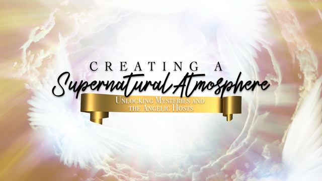 Supernatural Atmosphere (5/15) - James Goll