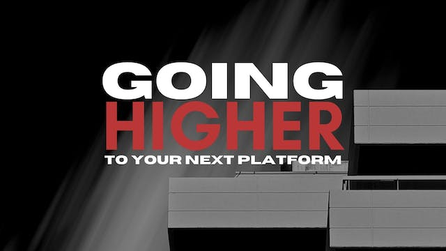 Going Higher to Your Next Platform (0...