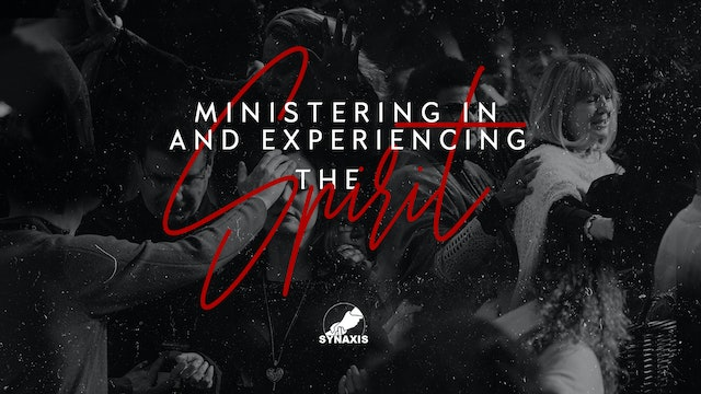 Ministering In and Experiencing the Spirit (03/11)