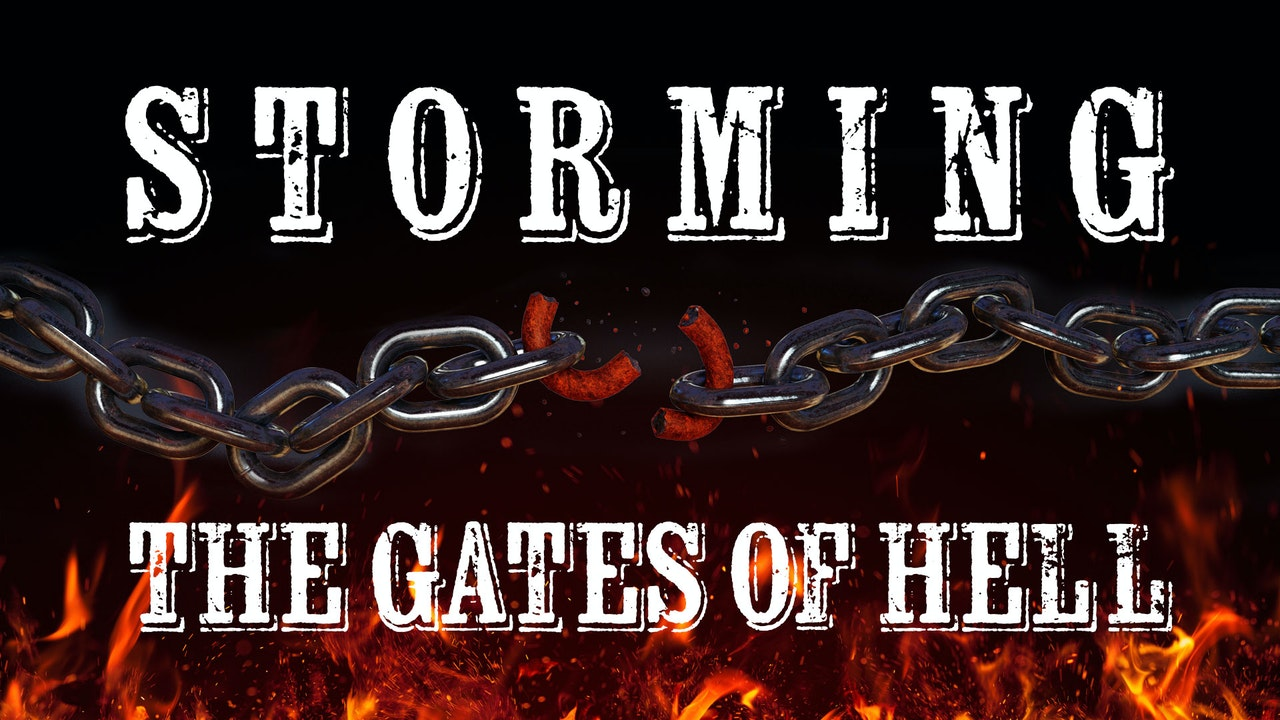 Storming the Gates of Hell