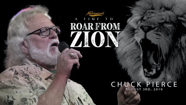 A Time to Roar From Zion - Saturday Morning - Chuck Pierce