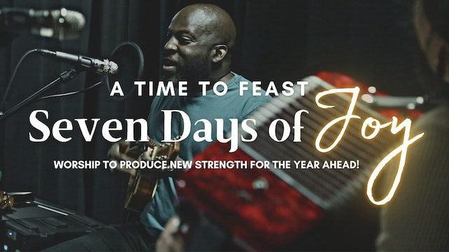 A Time to Feast: Seven Days of Joy (9/23)