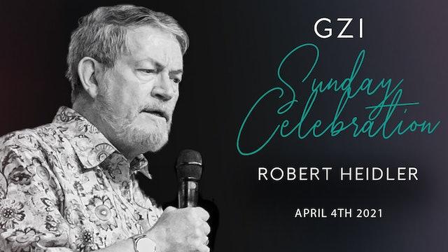 Celebration Service (04/04) - Robert Heidler: Quickened by the Holy Spirit