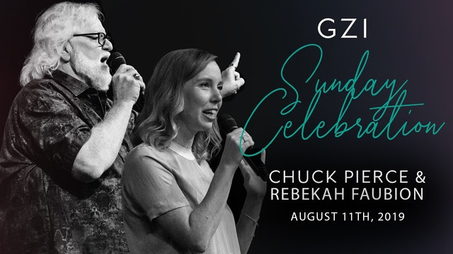Celebration Service (8/11) - Chuck Pierce and Rebekah Faubion: Pressing Through
