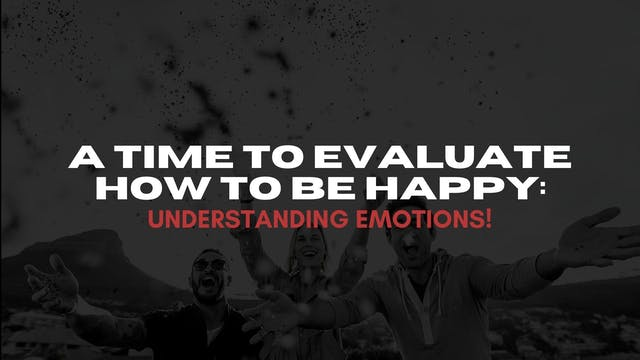 A Time To Evaluate How to be Happy (0...