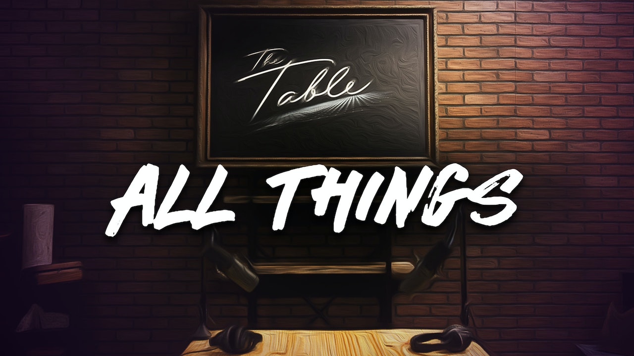 The Table - All Things