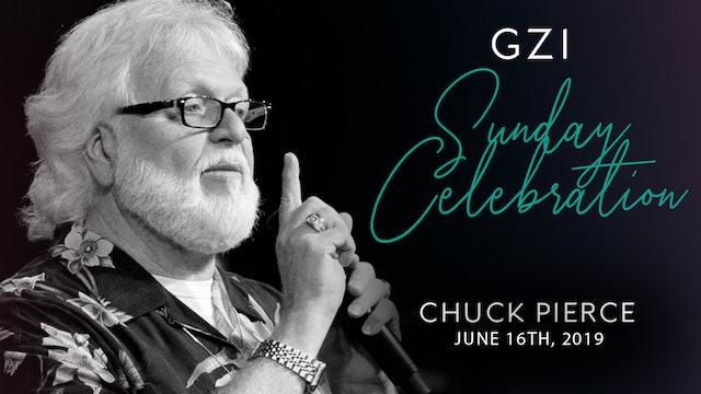 Celebration Service (6/16) - Chuck Pierce