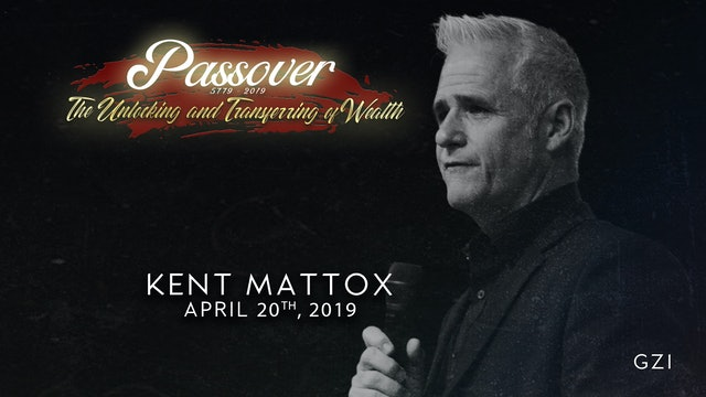 Passover 5779 - Session 7 (4/20) - Kent Mattox