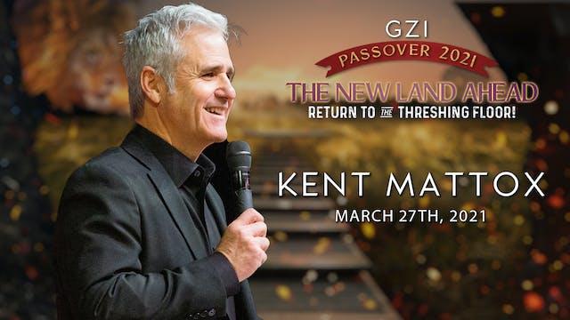 Passover 2021 - Session 3 (03/27) - Kent Mattox
