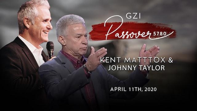Passover 2020 - (04/11)  - Kent Mattox & Johnny Taylor