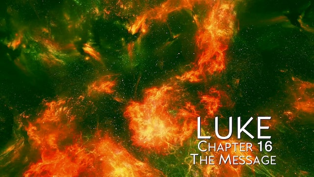 The Book of Luke - Chapter 16