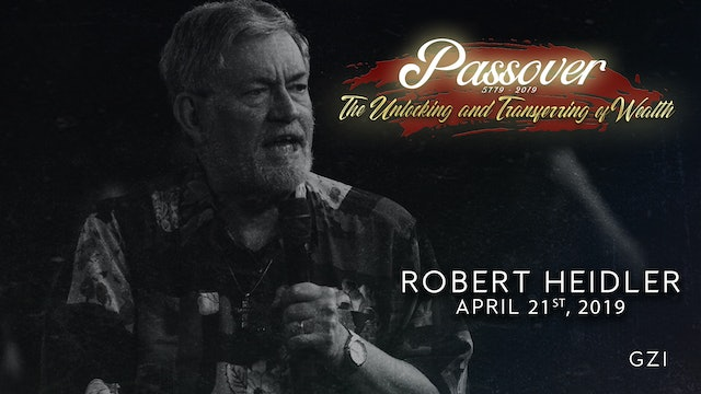Passover 5779 - Session 10 (4/21) - Robert Heidler