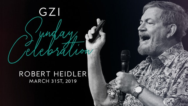 Celebration Service (03/31) - Robert Heidler