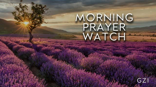 6AM Prayer Watch (5/22)