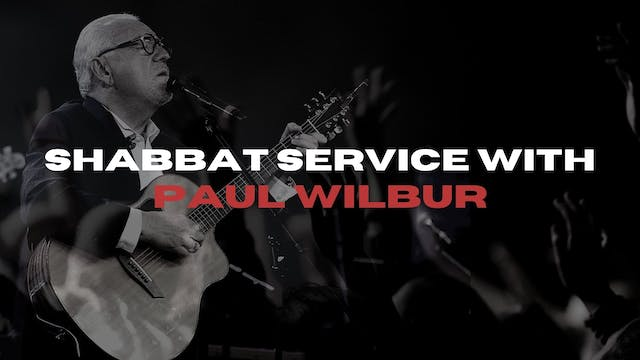 Shabbat Service with Paul Wilbur (01/...