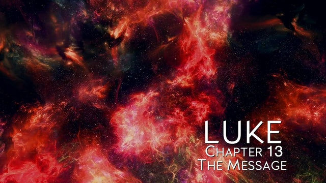 The Book of Luke - Chapter 13