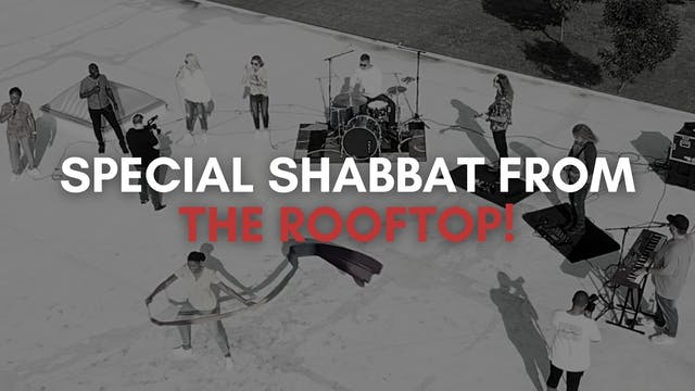 Special Shabbat: From the Rooftop (8/20)