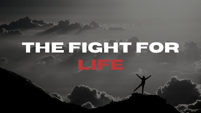 The Fight For Life (11/13)