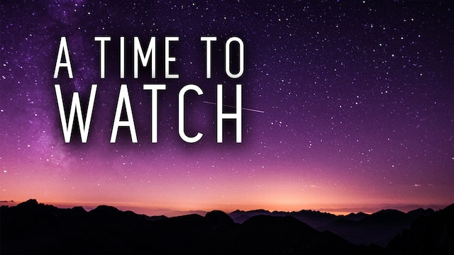 A Time To Watch (4/30)