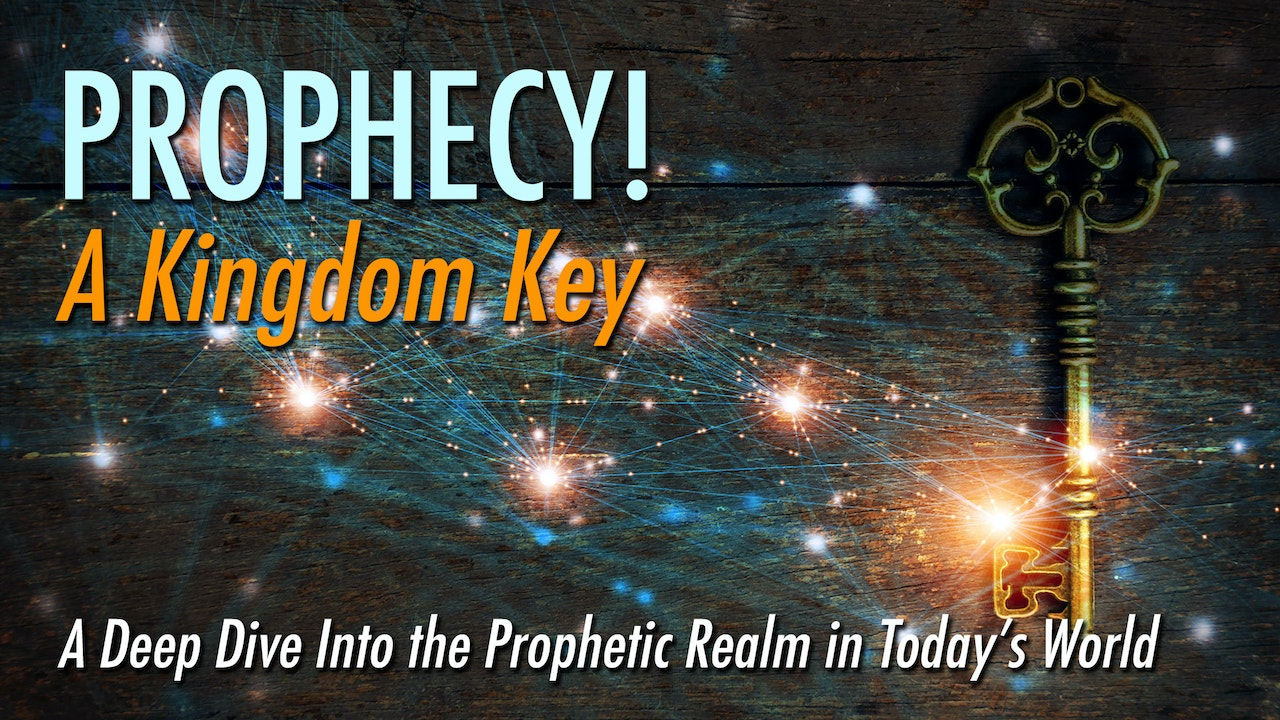 Prophecy: A Kingdom Key!
