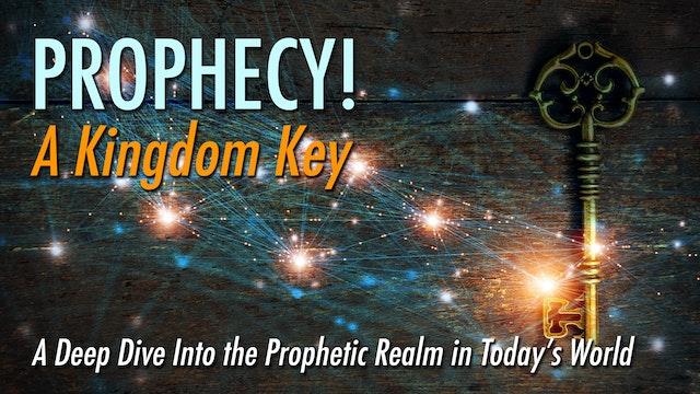 Prophecy: A Kingdom Key!