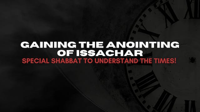 Gaining the Anointing of Issachar (04...
