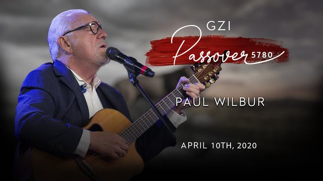 Passover 2020 - (04/10) - Paul Wilbur