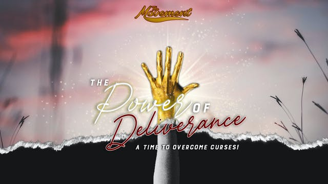 The Movement: The Power of Deliverance