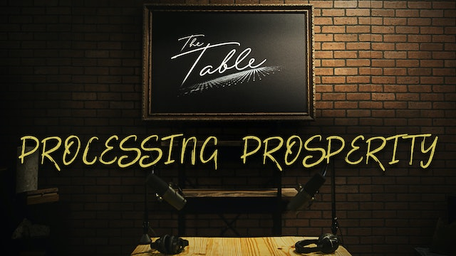 The Table: Processing Prosperity - Week 2