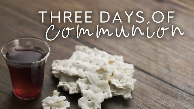 Three Days of Communion: Day 1 (10/19)
