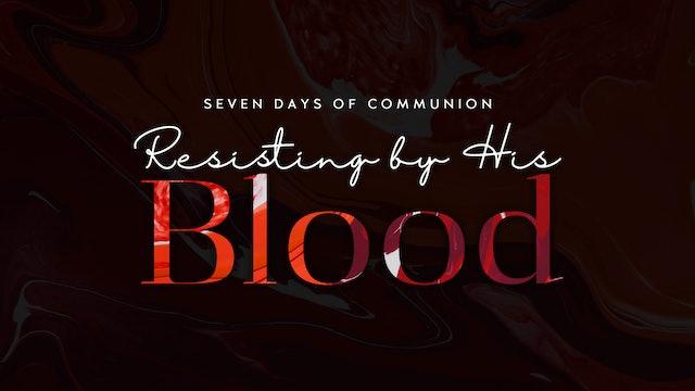 Resisting By His Blood (03/20)