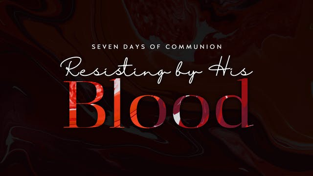 Resisting By His Blood (03/20)
