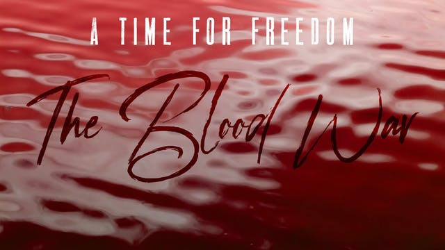 The Time for Freedom - The Blood War