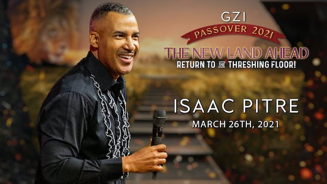 Passover 2021 - Session 1 (03/26) - Isaac Pitre