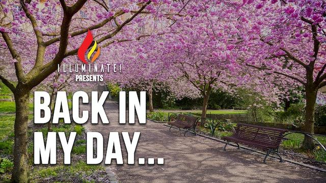 Illuminate Presents: Back In My Day... (05/08)