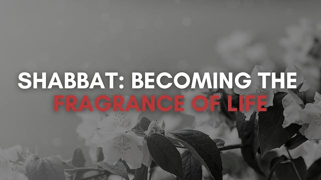 Becoming the Fragrance of Life (8/27)
