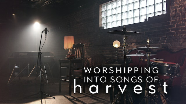 Worshipping Into Songs of Harvest (5/20) - Jasper and Glory of Zion