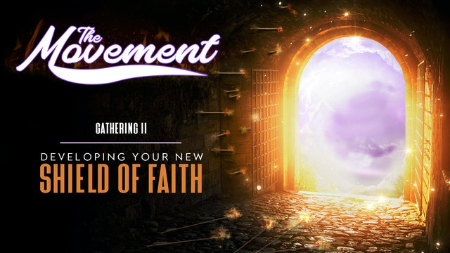 The Movement: Developing Your New Shield of Faith