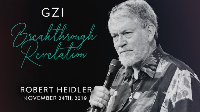 Breakthrough Revelation (11/24) - Robert Heidler