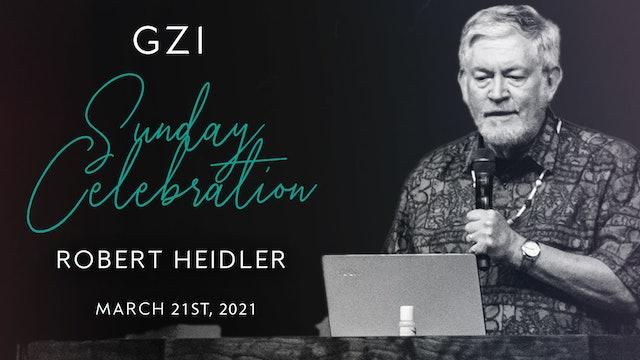 Celebration Service (03/21) - Robert Heidler: Pursuing Your Prophetic Destiny!