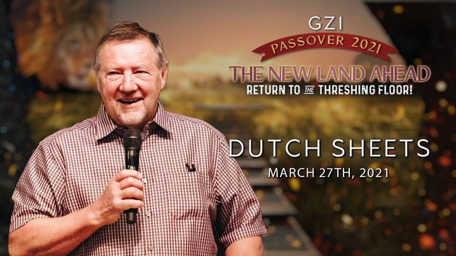 Passover 2021 - Session 6 (03/27) - Dutch Sheets